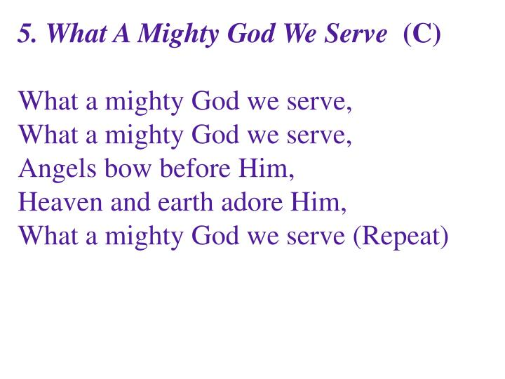 5. What A Mighty God We Serve