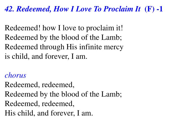 42. Redeemed, How I Love To Proclaim It