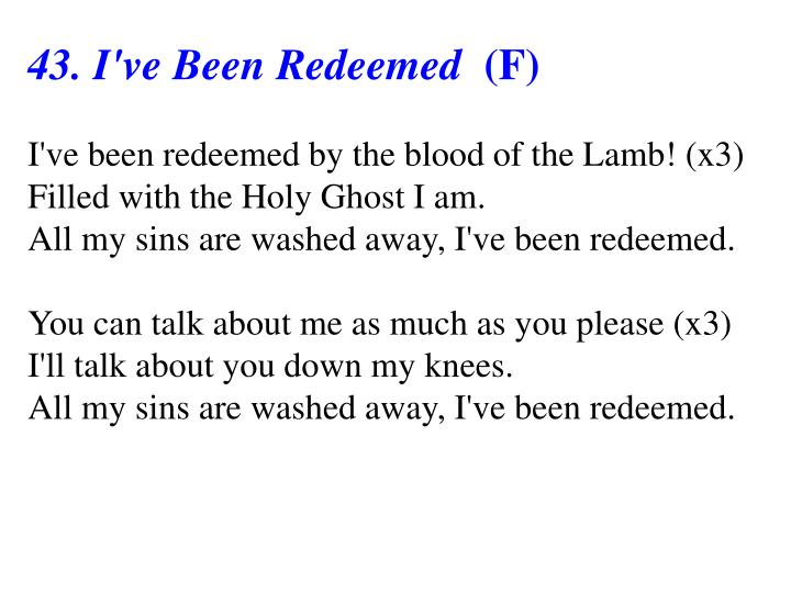 43. I've Been Redeemed