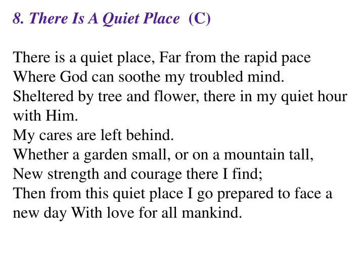 8. There Is A Quiet Place