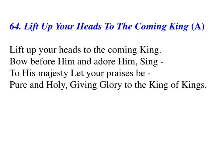 64. Lift Up Your Heads To The Coming King