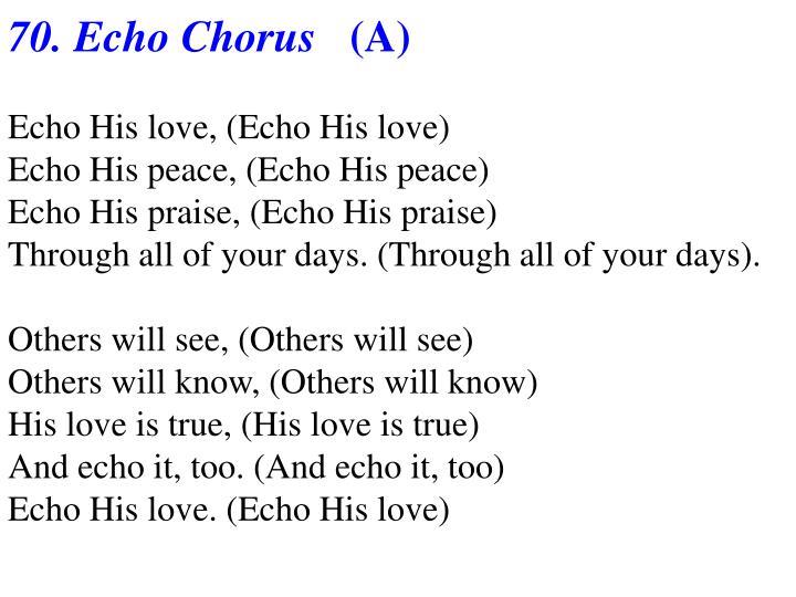 70. Echo Chorus