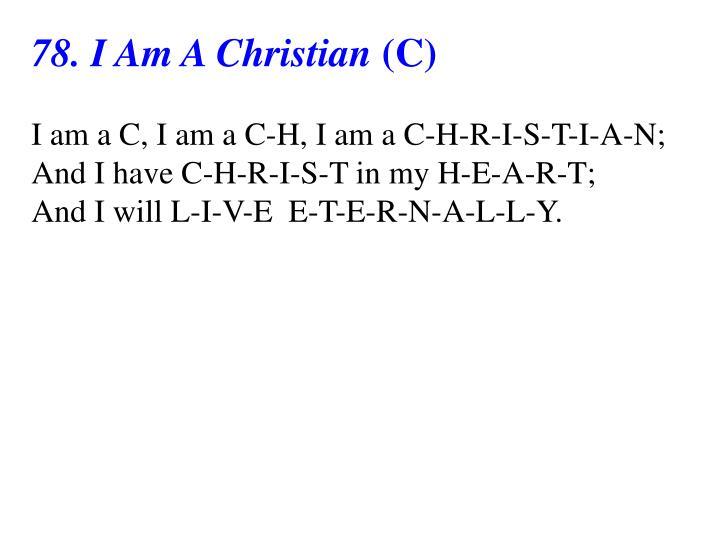 78. I Am A Christian