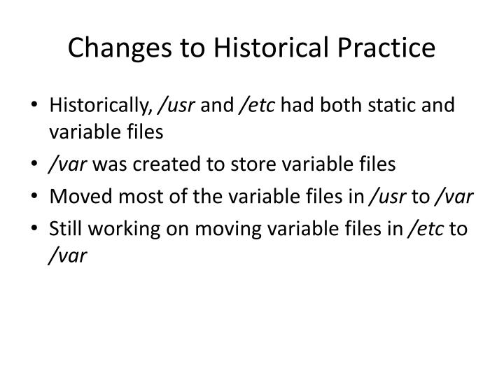 Changes to Historical Practice