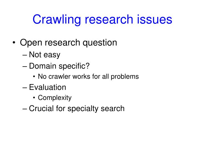 Crawling research issues