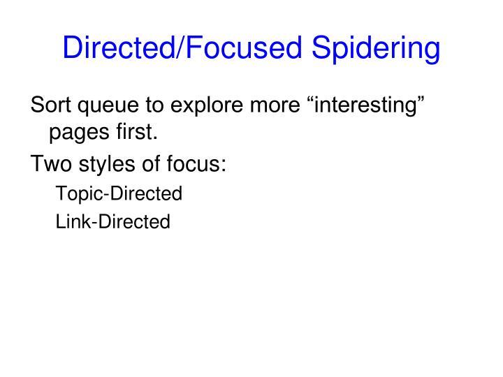 Directed/Focused Spidering