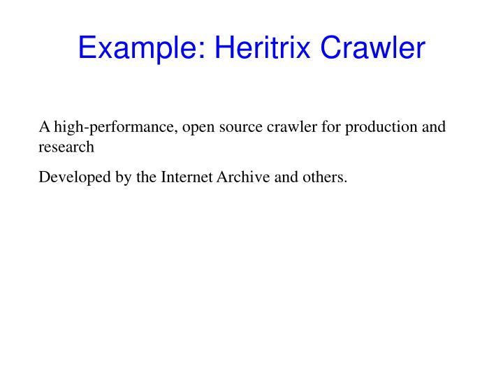 Example: Heritrix Crawler