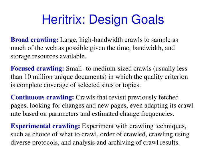 Heritrix: Design Goals