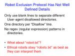 robot exclusion protocol has not well defined details