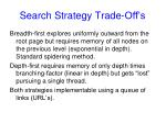 search strategy trade off s