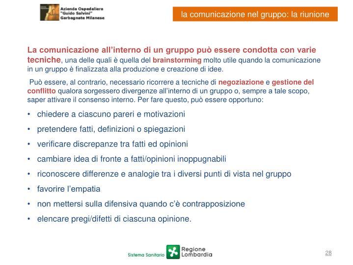 La comunicazione all'interno di un gruppo può essere condotta con varie tecniche