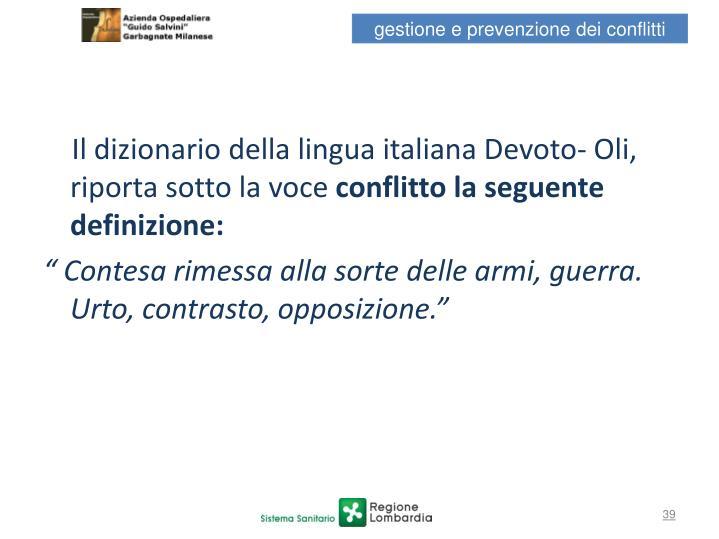Il dizionario della lingua italiana Devoto- Oli, riporta sotto la voce