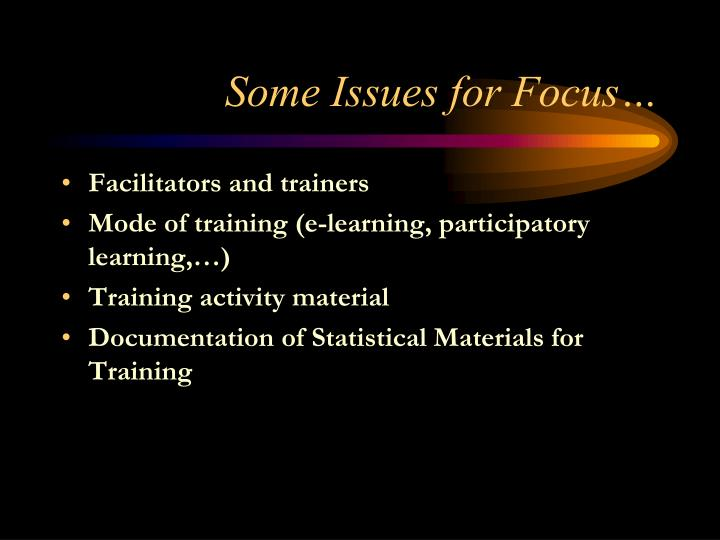 Some Issues for Focus…