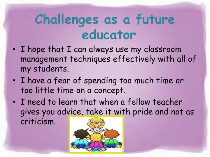 Challenges as a future educator