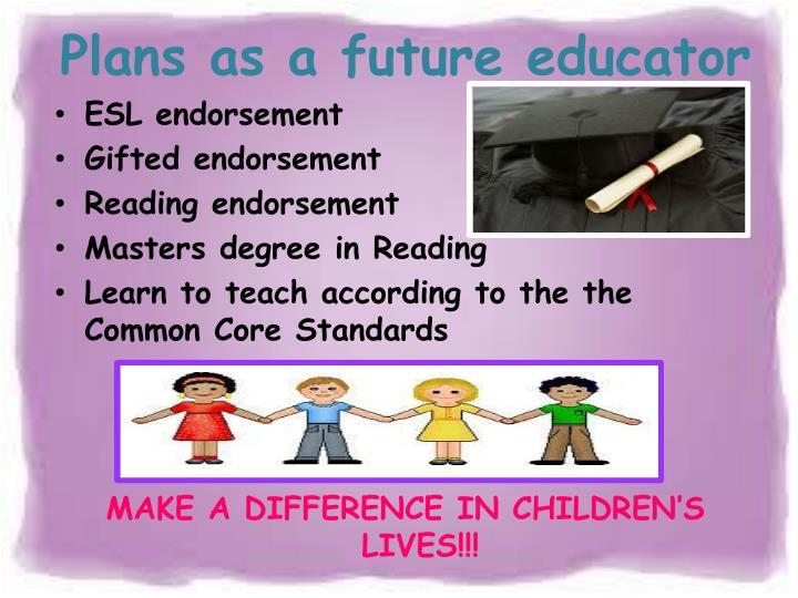 Plans as a future educator