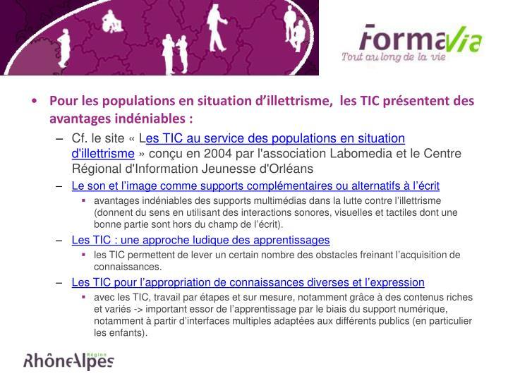 Pour les populations en situation d'illettrisme,  les TIC présentent des avantages indéniables :