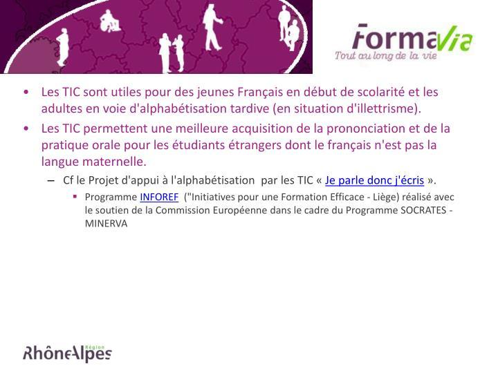 Les TIC sont utiles pour des jeunes Français en début de scolarité et les adultes en voie d'alphabétisation tardive (en situation d'illettrisme).