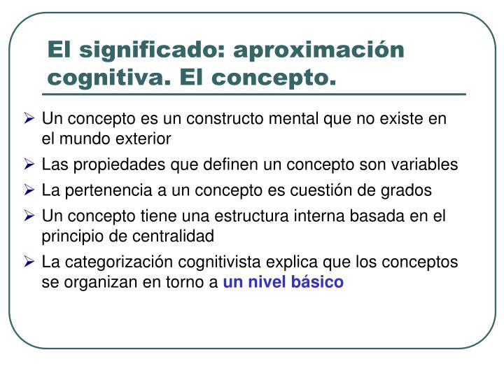 El significado: aproximación cognitiva. El concepto.