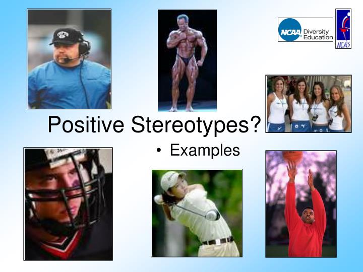 Positive Stereotypes?