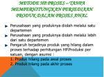 metode hp proses tanpa memperhitungkan persediaan produk dalam proses awal