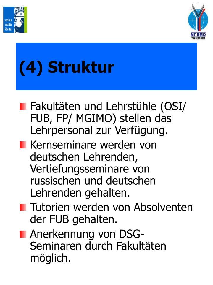 (4) Struktur