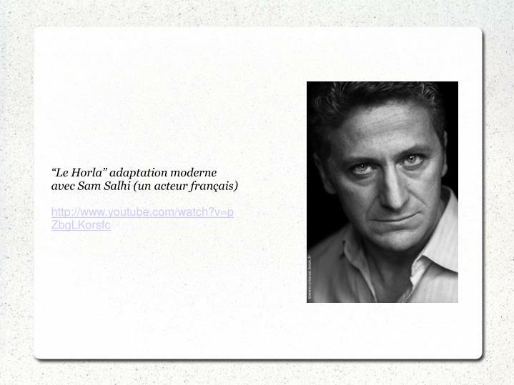"""""""Le Horla"""" adaptation moderne avec Sam Salhi (un acteur français)"""