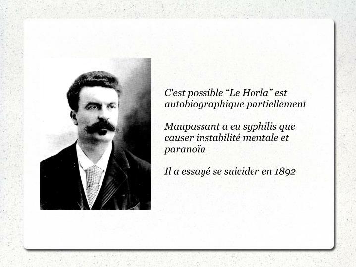 """C'est possible """"Le Horla"""" est autobiographique partiellement"""
