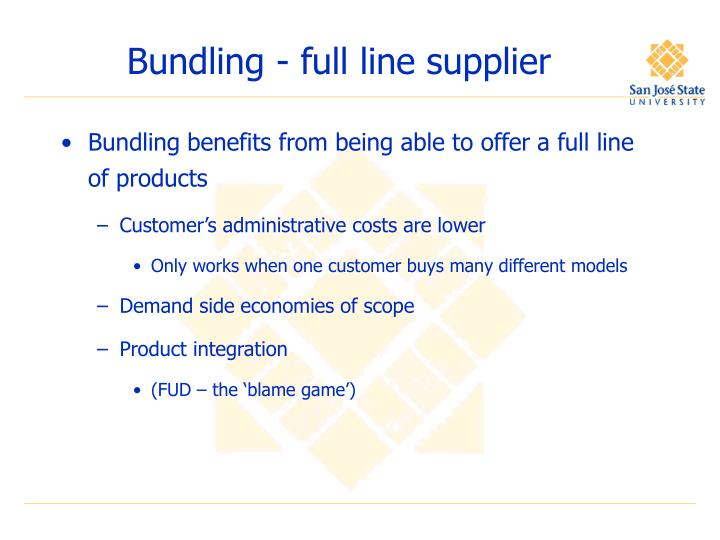 Bundling - full line supplier