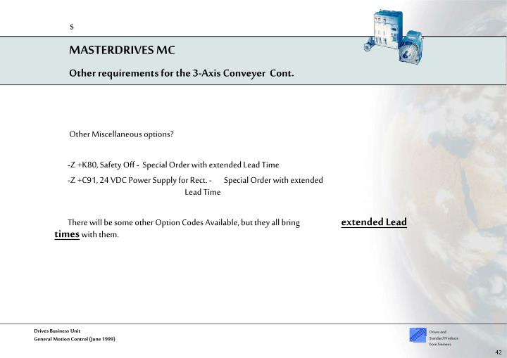 Other requirements for the 3-Axis Conveyer  Cont.