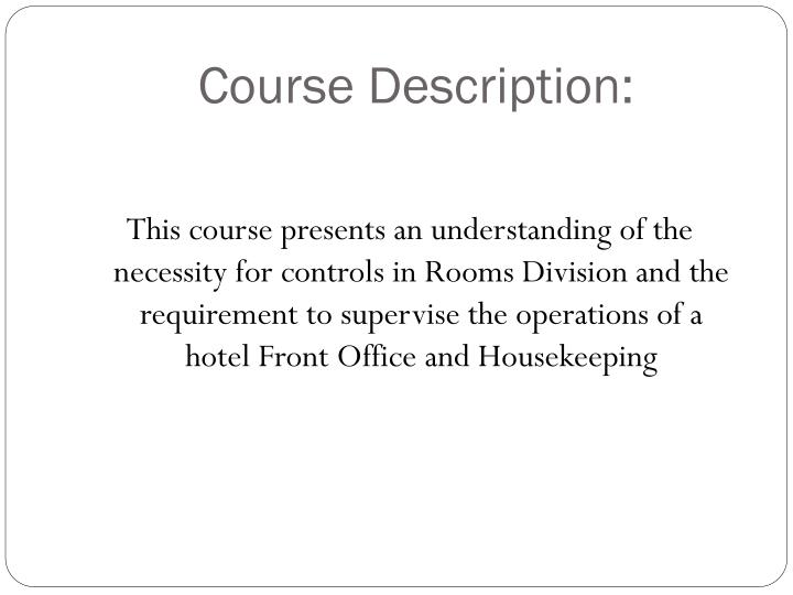 rooms division operation management Rooms division operations management fda 4 : planning and organising the housekeeping department: identifying housekeeping responsibilities public area and.