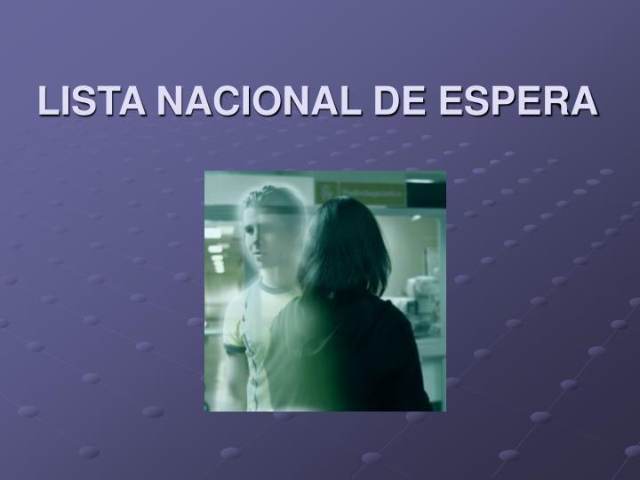 LISTA NACIONAL DE ESPERA