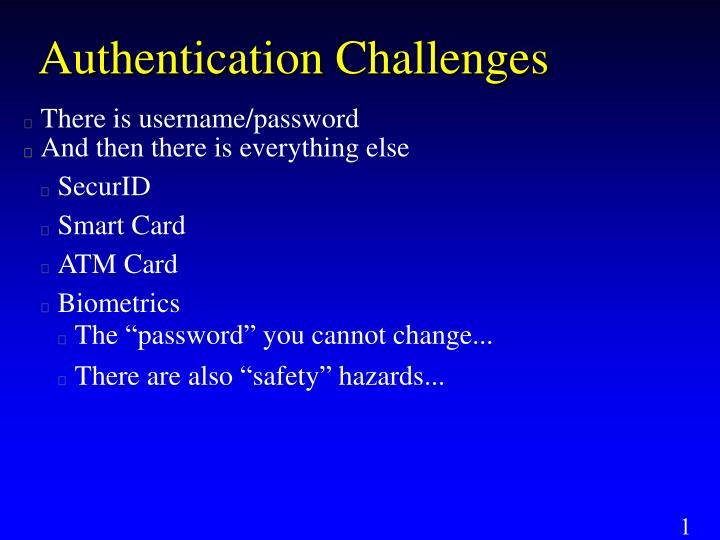 Authentication Challenges