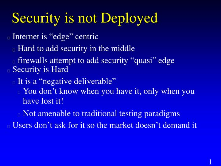 Security is not Deployed