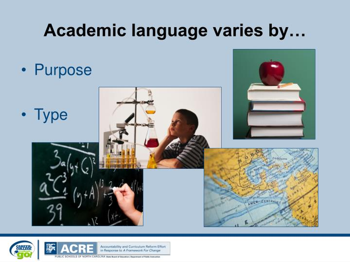Academic language varies by…