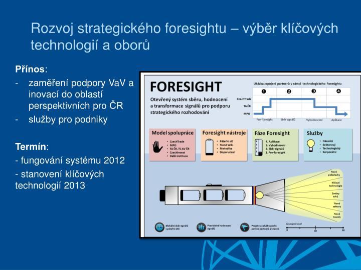 Rozvoj strategického foresightu – výběr klíčových technologií a oborů