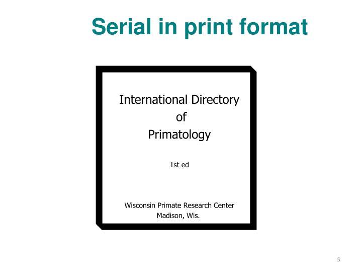 Serial in print format