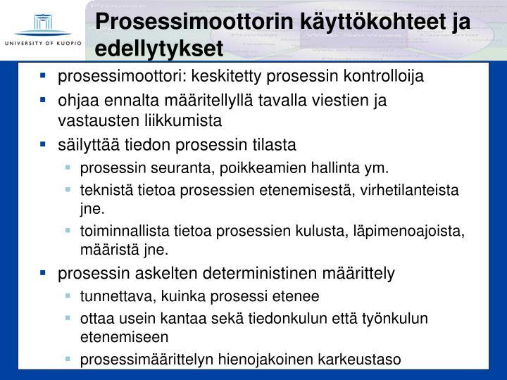 Prosessimoottorin käyttökohteet ja edellytykset