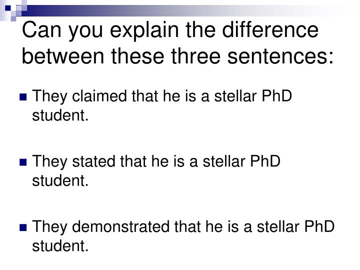Can you explain the difference between these three sentences: