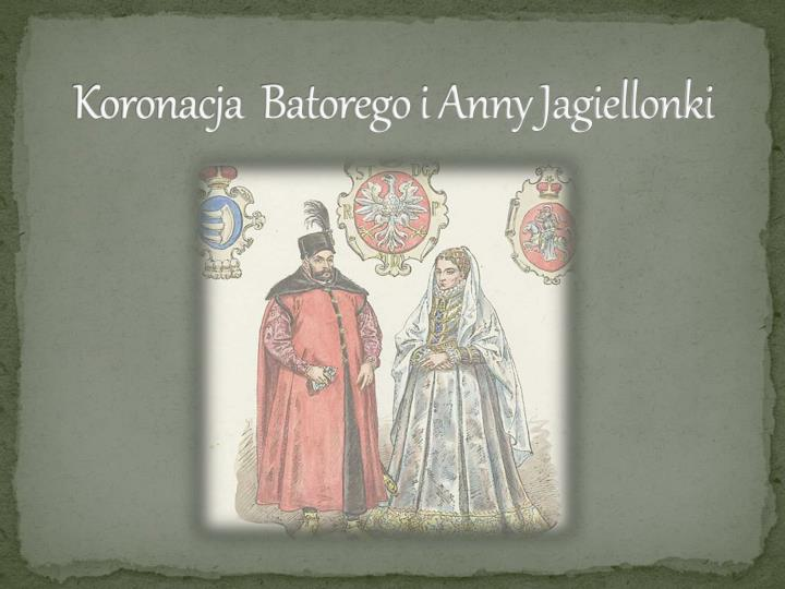 Koronacja  Batorego i Anny Jagiellonki