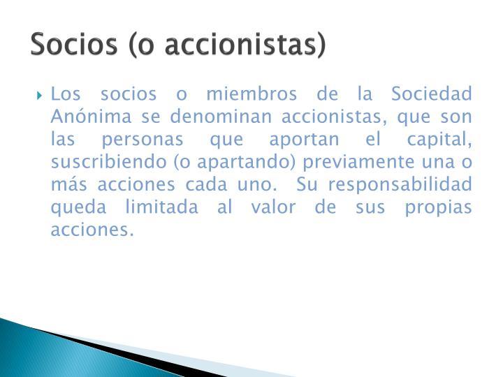 Socios (o accionistas)