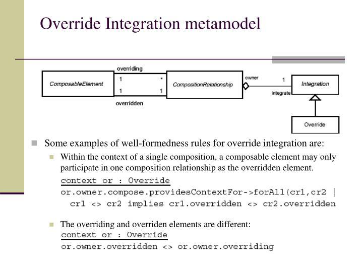 Override Integration metamodel