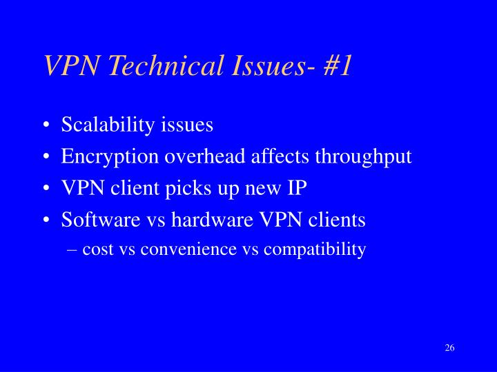 VPN Technical Issues- #1