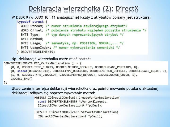 W D3DX 9 (w D3DX 10 i 11 analogicznie) każdy z atrybutów opisany jest strukturą: