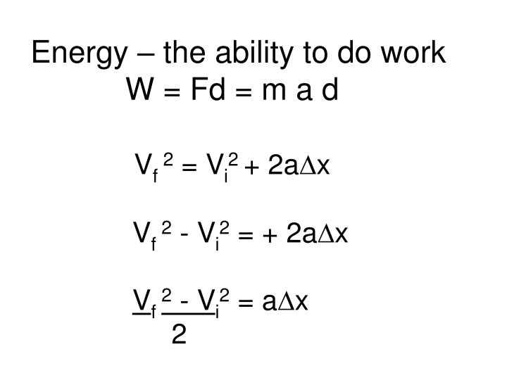Energy – the ability to do work