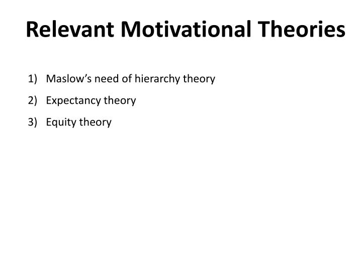 Relevant Motivational Theories