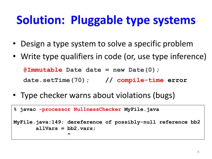 Solution:  Pluggable type systems