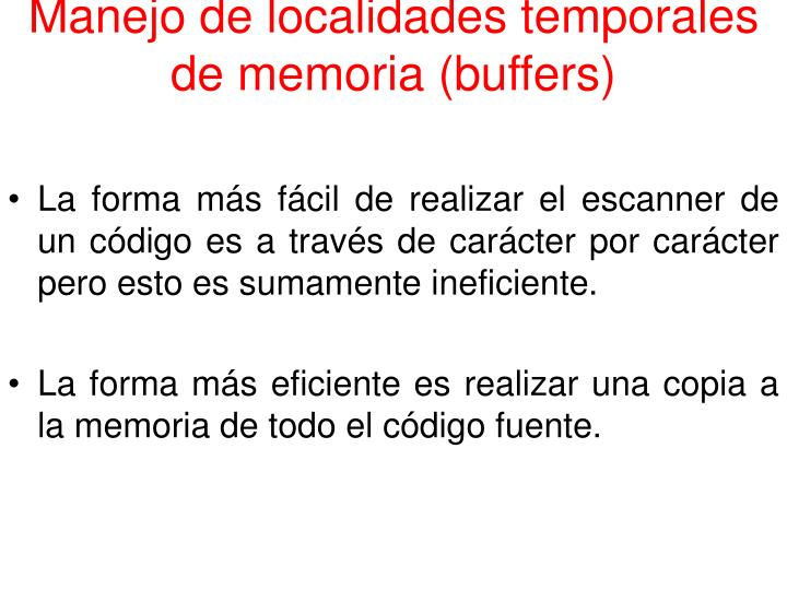Manejo de localidades temporales de memoria (buffers)