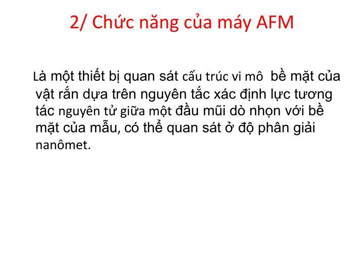 2/ Chức năng của máy AFM