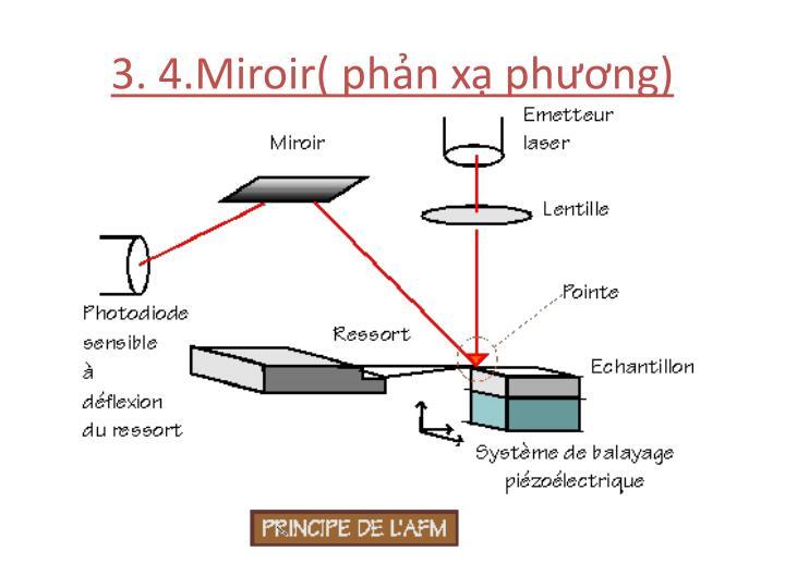 3. 4.Miroir( phản xạ phương)