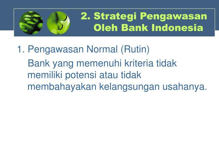 2. Strategi Pengawasan            Oleh Bank Indonesia